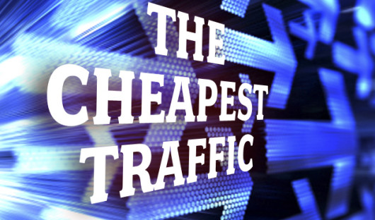 The Cheapest Traffic